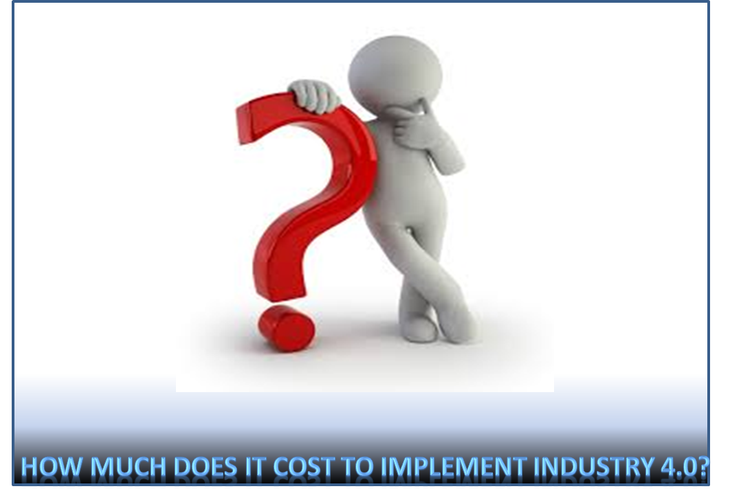 Cost to implement Industry 4.0 ?